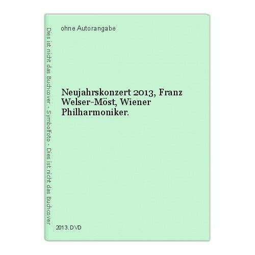 Neujahrskonzert 2013, Franz Welser-Möst, Wiener Philharmoniker. 0