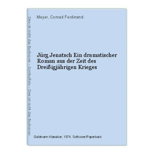 Jürg Jenatsch Ein dramatischer Roman aus der Zeit des Dreißigjährigen Krieges Me