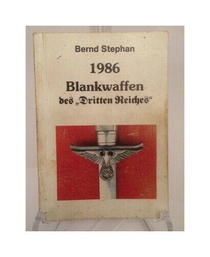 Blankwaffen des dritten Reiches 1986 Stephan, Bernd: