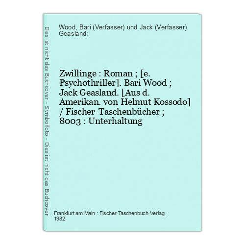 Zwillinge : Roman ; [e. Psychothriller]. Bari Wood ; Jack Geasland. [Aus d. Amer