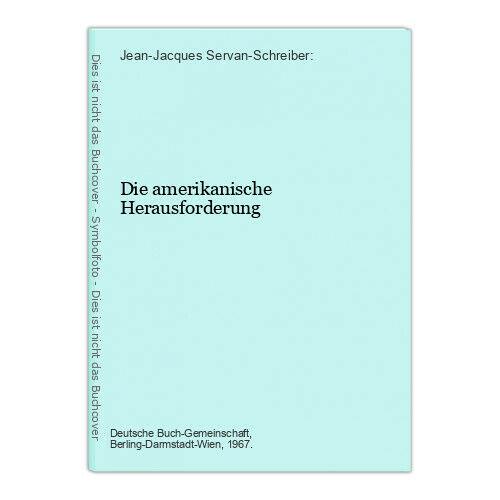 Die amerikanische Herausforderung Jean-Jacques Servan-Schreiber: