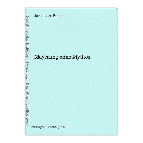 Mayerling ohne Mythos Judtmann, Fritz: