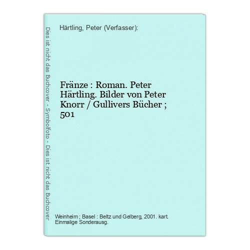 Fränze : Roman. Peter Härtling. Bilder von Peter Knorr / Gullivers Bücher ; 501