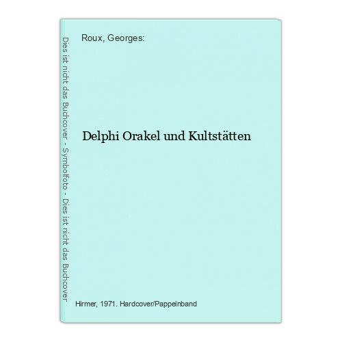 Delphi Orakel und Kultstätten Roux, Georges: