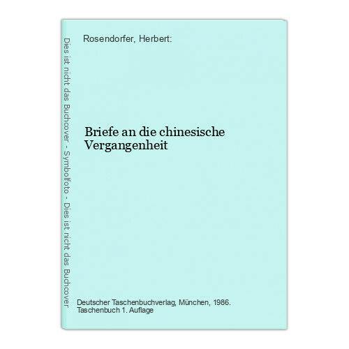 Briefe an die chinesische Vergangenheit Rosendorfer, Herbert: