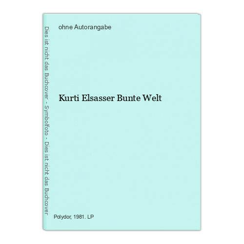 Kurti Elsasser Bunte Welt 0