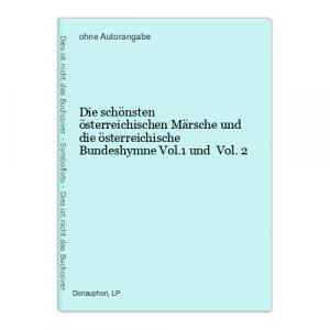 Die schönsten österreichischen Märsche und die österreichische Bundeshymne Vol.1