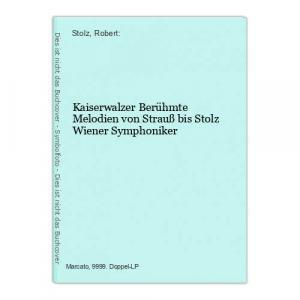 Kaiserwalzer Berühmte Melodien von Strauß bis Stolz Wiener Symphoniker Stolz, Ro