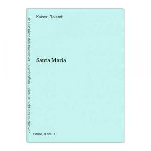 Santa Maria Kaiser, Roland: