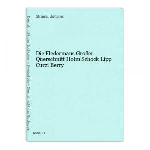 Die Fledermaus Großer Querschnitt Holm Schock Lipp Curzi Berry Strauß, Johann: