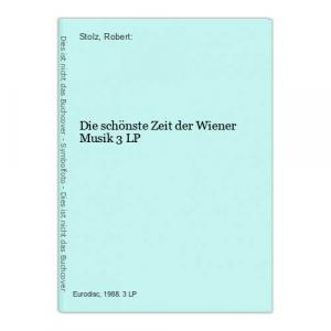 Die schönste Zeit der Wiener Musik 3 LP Stolz, Robert: