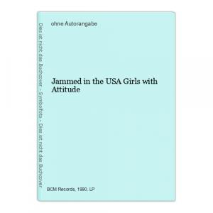 Jammed in the USA Girls with Attitude