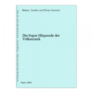 Die Super Hitparade der Volksmusik Reiber, Carolin und Elmar Gunsch: