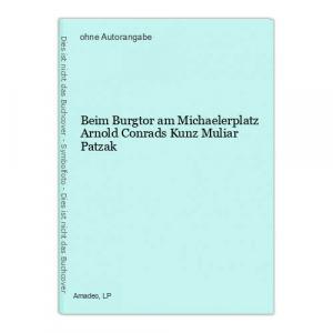 Beim Burgtor am Michaelerplatz Arnold Conrads Kunz Muliar Patzak
