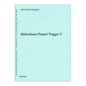 Matterhorn Project Trigger U