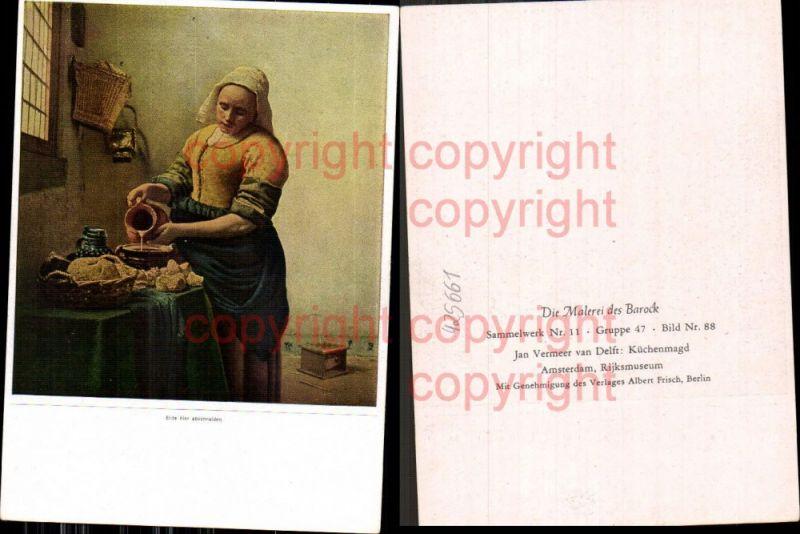 Künstler Ak Jan Vermeer van Delft Küchenmagd Kochen Essen Barock