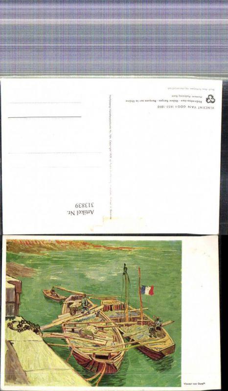 Künstler Ak Vincent van Gogh Rhonebarken Rhone Barges Schiff Boote