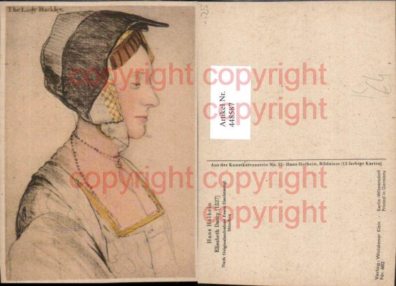 Künstler AK Hans Holbein Elisabeth Dancy Fraum. Haube Portrait
