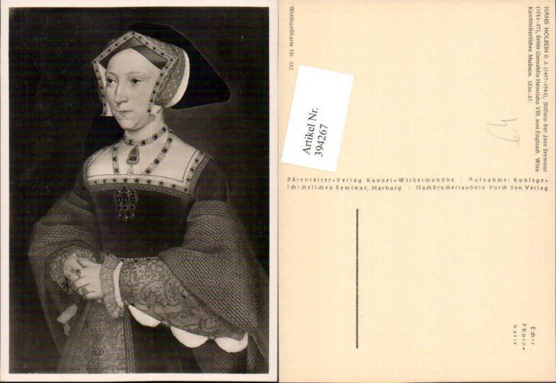 Künstler AK Hans Holbein Jane Seymour Frau Portrait pub Bärenreiter 583