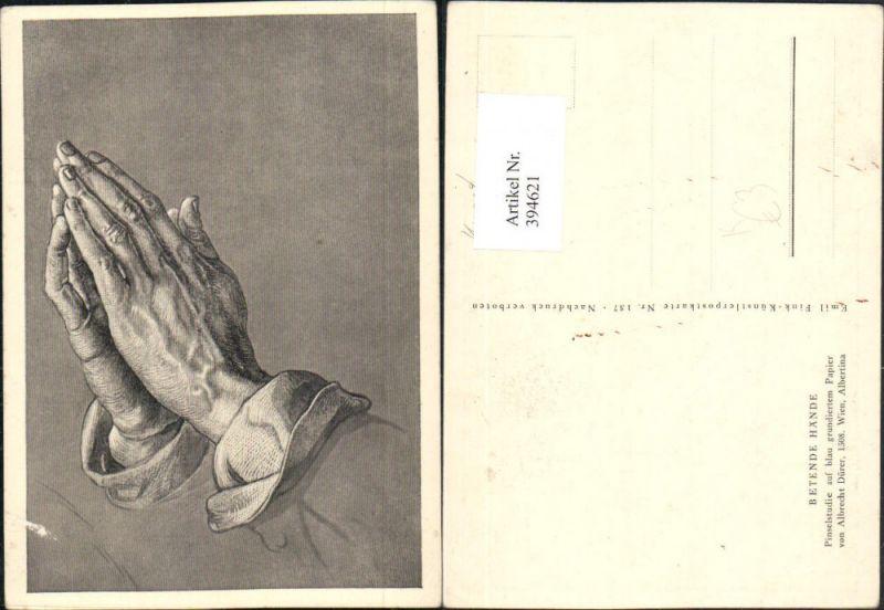 Künstler AK Albrecht Dürer Betende Hände