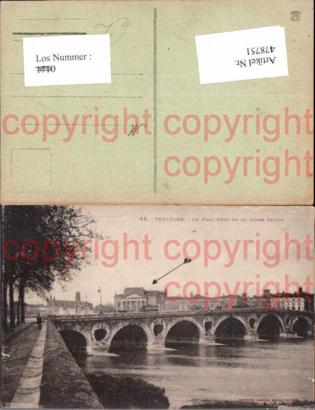 Brücke Toulouse Le Pont Neuf vu du Cours Dillon