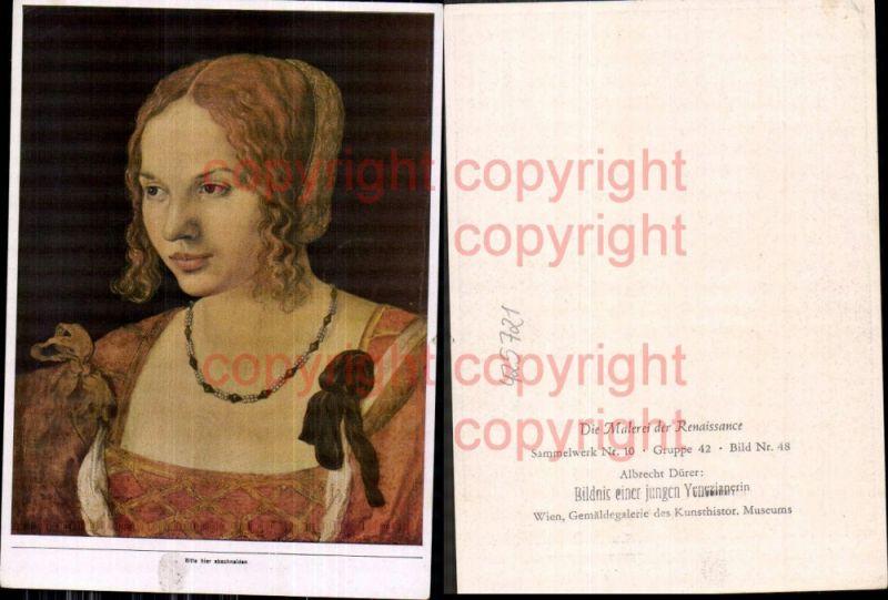 Künstler Ak Albrecht Dürer Bildnis einer jungen Venezianerin Renaissance