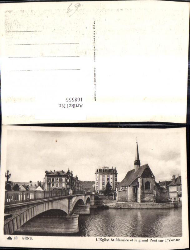 Sens L Eglise St Maurice et le grand Pont sur l Yonne Brücke Kirche