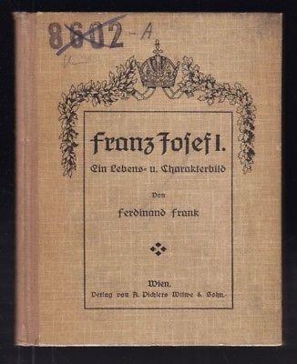 FRANK, Franz Josef I. Ein Lebens- und... 1917