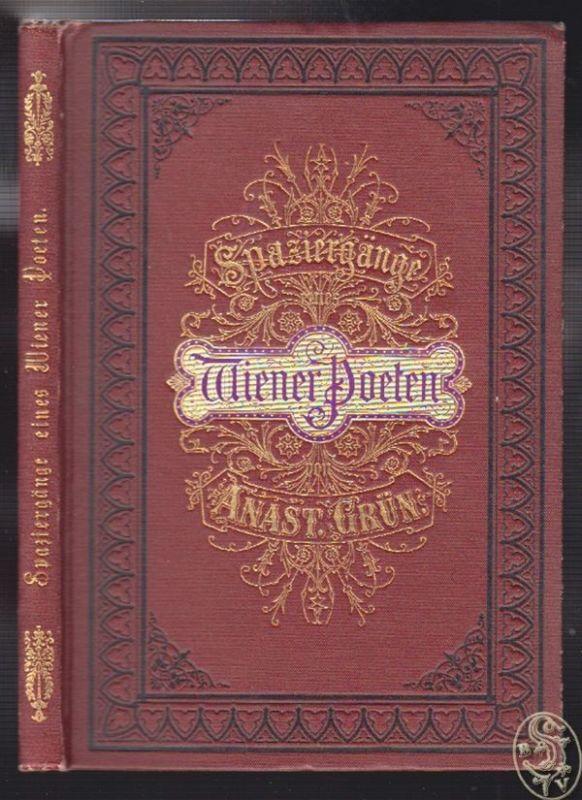 Spaziergänge eines Wiener Poeten. GRÜN, Anastasius [d. i. Anton Alex. Maria Graf