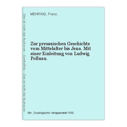 Zur preussischen Geschichte vom Mittelalter bis Jena. Mit einer Einleitung von L