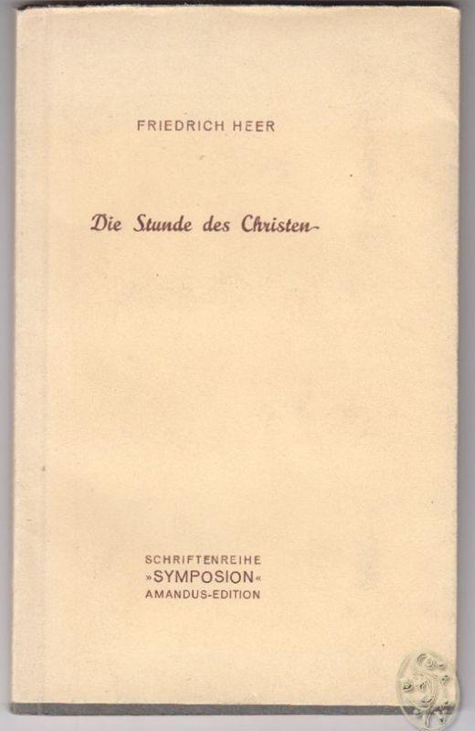Die Stunde des Christen. (Der Vortrag wurde am 14. Mai 1946 an d. Univ. Wien geh