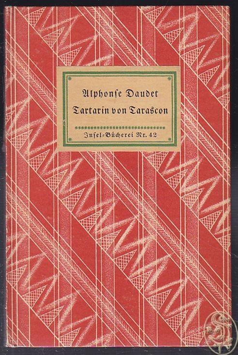 Tartarin von Tarascon. Berechtigte Übertragung von Paul Stefan. DAUDET, Alphonse