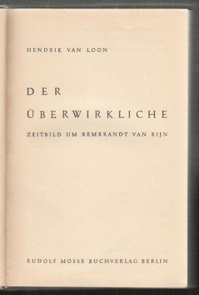 VAN LOON, Der Überwirkliche. Zeitbild um... 1932