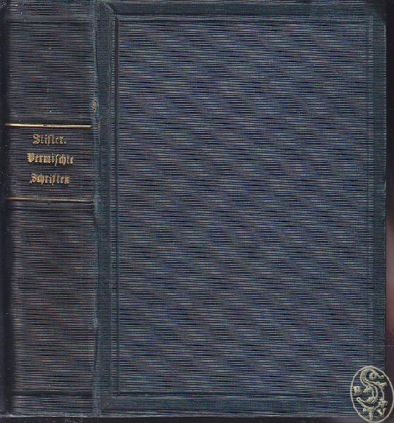 STIFTER, Vermischte Schriften. Hrsg. v.... 1870
