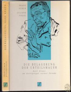 Die Belagerung der Urteilsmauer. Karl Kraus im Zerrspiegel seiner Feinde. SCHUH,