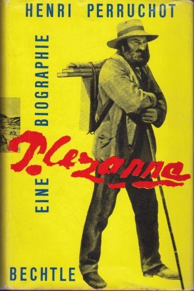 PERRUCHOT, Cézanne. Eine Biographie. 1960