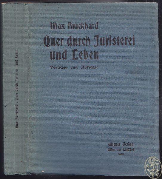 BURCKHARD, Quer durch Juristerei und Leben.... 1905