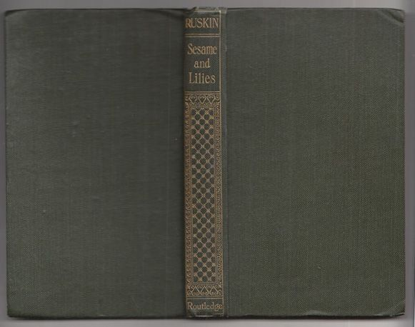 RUSKIN, Sesame and Lilies. Two lectures. 1907