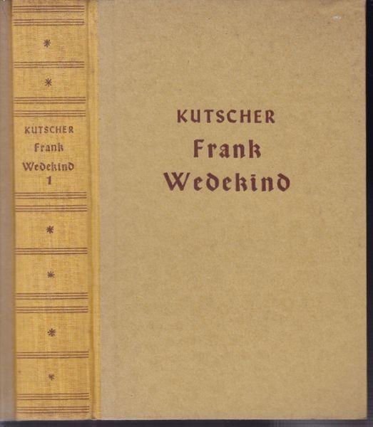 KUTSCHER, Frank Wedekind. Sein Leben und seine... 1922