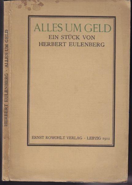 EULENBERG, Alles um Geld. 1911