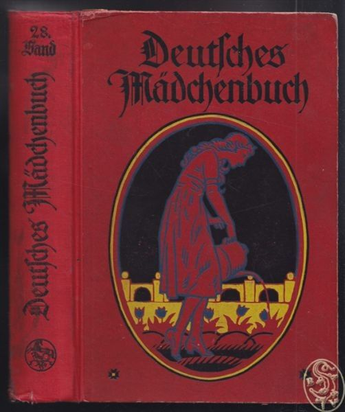 Deutsches Mädchenbuch. Ein Jahrbuch der... 1930
