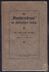 GÜNZIG, Die 'Wundermänner' im jüdischen Volke.... 1921