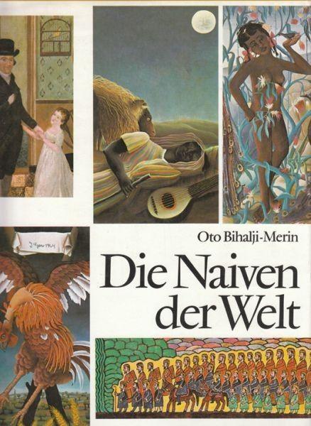 BIHALJI-MERIN, Die Naiven der Welt. 1986