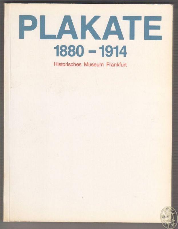 Plakate 1880-1914. Inventarkatalog der Plakatsammlung des Historischen Museums F