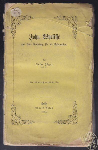 JÄGER, John Wycliffe und seine Bedeutung für... 1854