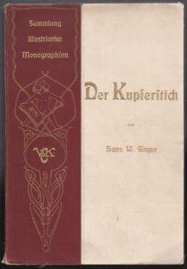SINGER. Hans., Der Kupferstich. 1904
