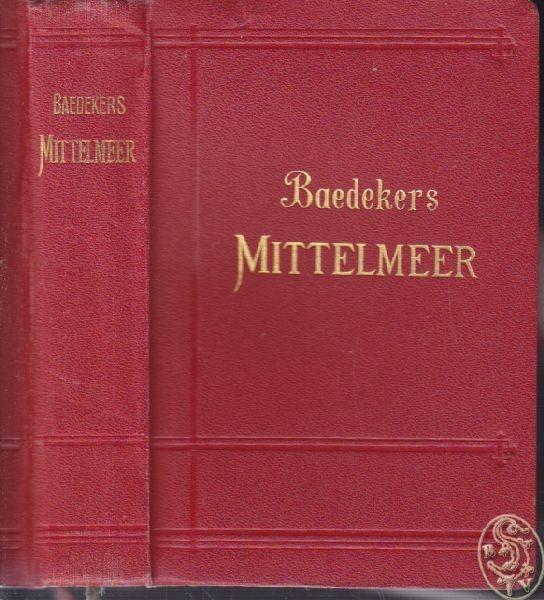 BAEDEKER, Das Mittelmeer. Hafenplätze und... 1909
