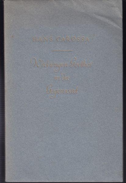 CAROSSA, Wirkungen Goethes in der Gegenwart. 1938