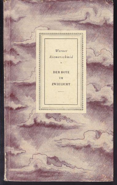 RIEMERSCHMID, Der Bote im Zwielicht. Gedichte. 1942