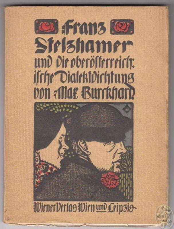 Franz Stelzhamer und die oberösterreichische Dialektdichtung. BURCKHARD, Max.